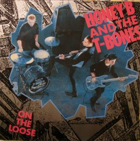 On The Loose - LP / Honey B & The T-Bones  / 1990