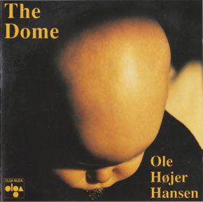 The Dome - CD / Ole Højer Hansen  / 1990