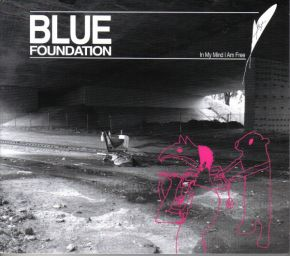 In My Mind I Am Free - CD / Blue Foundation  / 2012