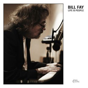Life Is People - 2LP / Bill Fay / 2012