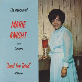 Lord I've Tried - LP / Marie Knight And Her Singers ‎ / 1979