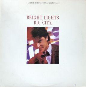 Bright Lights, Big City (Original Motion Picture Soundtrack) - LP / Various / 1988