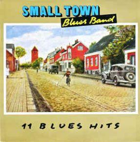11 blues hits - LP / Small Town Blues Band / 1989