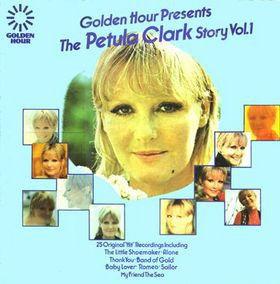 Golden Hour Presents The Petula Clark Story Volume 1 - LP / Petula Clark / 1971