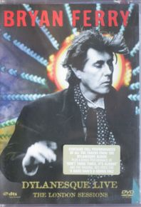 Dylanesque Live (The London Sessions) - DVD / Bryan Ferry / 2007