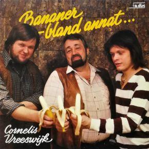 Bananer - Bland Annat... - LP / Cornelis Vreeswijk / 1980