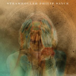 Steamroller - LP / Philip Sayce / 2012