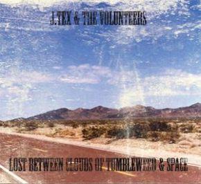 Lost Between Clouds Of Tumbleweed & Space - CD / J. Tex & The Volunteers / 2006