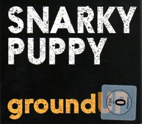 groundUP -CD+DVD / Snarky Puppy / 2012
