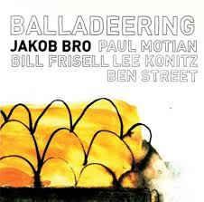 Balladeering - LP+DVD / Jakob Bro / 2009