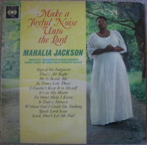 Make A Joyful Noise Unto The Lord - LP / Mahalia Jackson / 1963