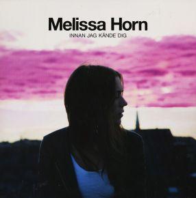 Innan Jag Kände Dig - LP / Melissa Horn / 2011