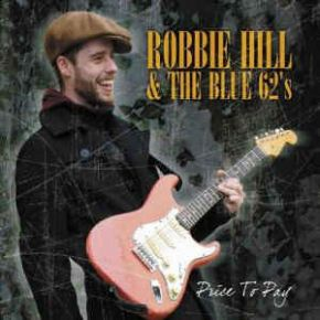 Price To Pay - CD / Robbie Hill & The Blue 62's / 2013