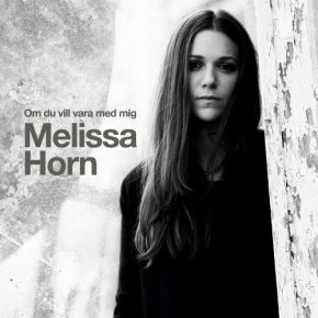 Om Du Vil Vara Med Mig - LP / Melissa Horn / 2013
