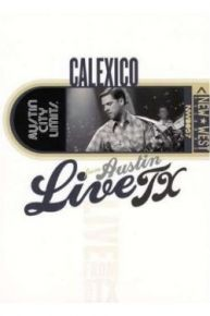 Live From Austin TX - DVD / Calexico / 2009