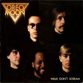 Walk Don't Scream - LP / Oreo Moon  / 1983