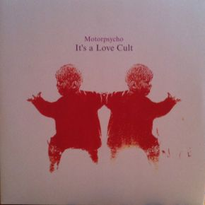 It's A Love Cult - 2LP / Motorpsycho / 2002 / 2013