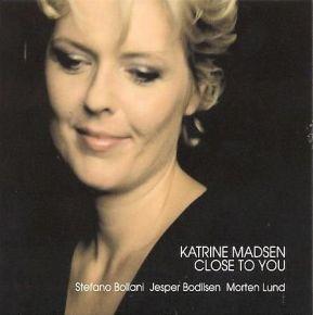 Close To You - CD / Katrine Madsen  / 2005