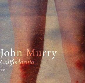"""Califorlornia - 10"""" EP / John Murry / 2014"""