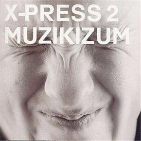 Muzikizum - 2LP / X-Press 2  / 2002