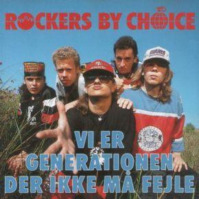 Vi er generationen der Ikke må fejle - CD / Rockers By Choice  / 1990