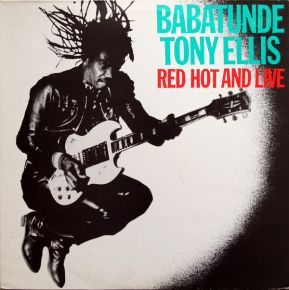 Red Hot And Live - LP / Babatunde Tony Ellis / 1983
