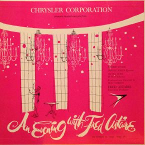 Chrysler Corporation Presents Musical Excerpts From An Evening With Fred Astaire, October 17, 1958 NBC-TV - LP / Fred Astaire