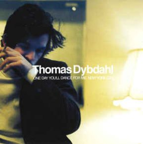 One Day You'll Dance For Me, New York City - CD / Thomas Dybdahl  / 2005