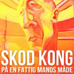 """På En Fattig Mands Måde - 12"""" Vinyl / Skod Kong / 2014"""