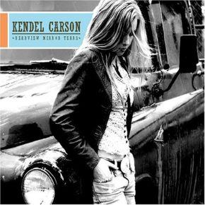 Rearview Mirror Tears - CD / Kendel Carson / 2007