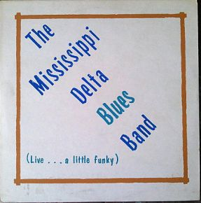 (Live...A Little Funky) - LP / Mississippi Delta Blues Band / 1977