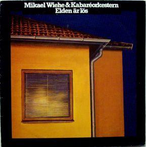 Elden är lös (Mikael Wiehe) - LP / Kabaréorkestern / 1979