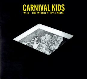 While The World Keeps Ending - LP / Carnival Kids  / 2015