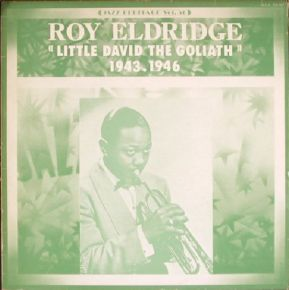 Little David The Goliath (1943-1946) - LP / Roy Eldridge And His Orchestra ‎ / 1974