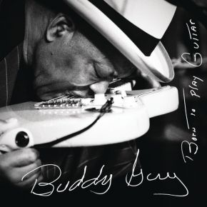 Born To Play Guitar - cd / Buddy Guy / 2015
