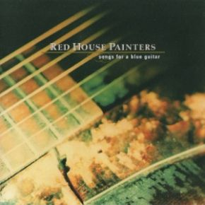 Songs For A Blue Guitar - 2LP / Red House Painters / 1996 / 2015