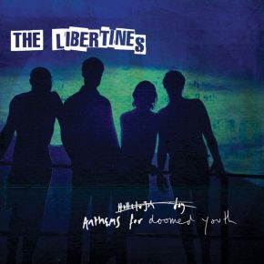 Anthems for a Doomed Youth - LP / The Libertines / 2015