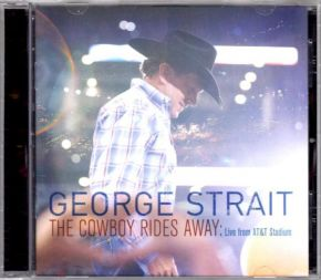 The Cowboy Rides Away: Live From AT&T Stadium - CD / George Strait / 2014