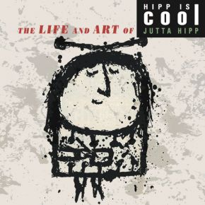 Hipp Is Cool - The Life And Art Of Jutta Hipp - 6CD+DVD / Jutta Hipp / 2015