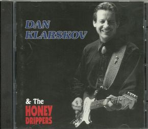 Dan Klarskov & The Honeydrippers - CD / Dan Klarskov & The Honeydrippers  / 1998