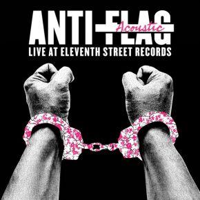 Live Acoustic At 11th Street Records - LP (RSD 2016 Klar vinyl) / Anti-Flag / 2018