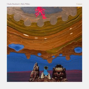 Cannots - LP (RSD 2016 Blå Vinyl) / Charles Rumback & Ryley Walker / 2016