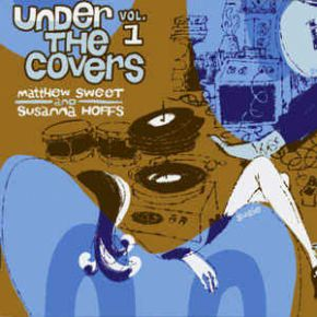 Under The Covers Vol. 1 - 2LP (RSD 2016 Blå Vinyl) / Matthew Sweet And Susanna Hoffs / 2016