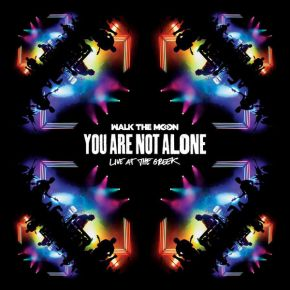 You Are Not Alone (Live At The Greek) - 2LP (RSD 2016 Vinyl) / Walk The Moon / 2016