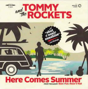 """Here Comes Summer - 7"""" Vinyl / Tommy And The Rockets / 2017"""