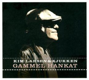 Gammel Hankat - CD / Kim Larsen & Kjukken / 2006 / 2013