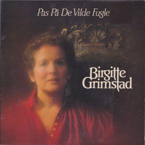 Pas På De Vilde Fugle - LP / Birgitte Grimstad  / 1982