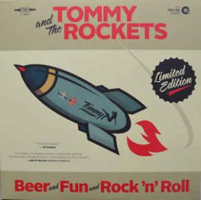 Beer And Fun And Rock 'n' Roll - LP (Blå Vinyl) / Tommy And The Rockets / 2016
