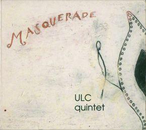 Masquerade - CD / ULC Quintet / 2003