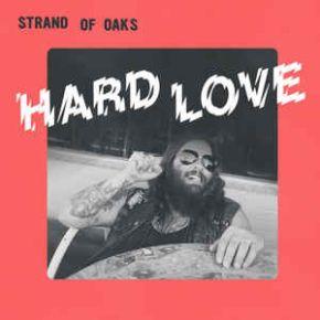 Hard Love - LP (Farvet Vinyl) / Strand Of Oaks / 2017
